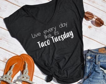Live every day like its taco tuesday tshirt- taco tuesday shirt- taco shirt- funny t-shirt