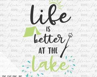 Life is better at the lake svg, summer svg, lake life svg, fishing svg, beach svg, river svg, camping svg, adventure svg, hello summer svg