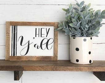 Hey Y'all  Sign | Farmhouse Sign | Southern Sign
