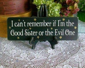 "Ceramic Tile Refrigerator Magnet 3"" x 3"" I can't remember if I'm the Good Sister or the Evil One"