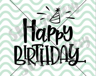 Happy birthday svg, birthday svg, party like it's my birthday svg, celebrate svg, party svg, birthday card svg, party hat, commercial use OK