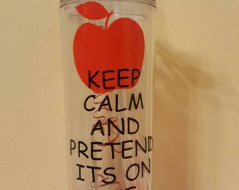 """Teach gift!  Dont forget about all the hard working teachers!  """"Keep calm and pretend its on the lesson plan"""" Teacher tumbler-Includes name!"""