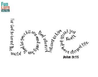 Easter svg, Love svg, John 3 16, For God so loved the world, Christian, Jesus, John 3:16, Church, svg png dxf eps zip for cameo, cricut