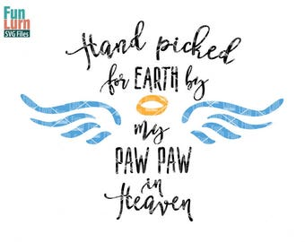 Hand picked for earth SVG, Hand picked SVG, by my Paw Paw, Pawpaw in heaven svg, png, dxf, eps , cut file, cutting file for Silhouette Cameo