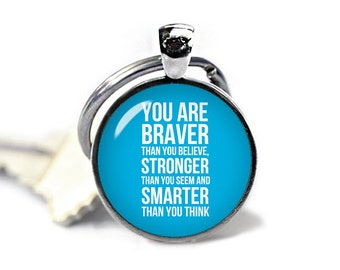 Winnie the Pooh Quote Keychain You are braver than you believe Keyfob Winnie Pooh Keyring