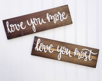 Love You More, Love You Most   Sign Set   Handlettered   Handmade   Valentine's Day   Wedding Signs   Love Signs