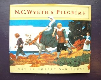 N. C. Wyeth's Pilgrims by Robert D. San Souci (1991, Hardcover with Dust Jacket)