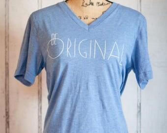 Be Original - Cornflower Blue v-neck t-shirt - adult sizes