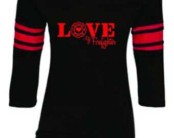 Love My Firefighter Shirt-Fireman shirt- Firefighter Wife shirt