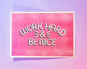 Work Hard & Be Nice - Riso Print