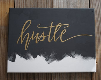 Hustle Hand Painted Canvas