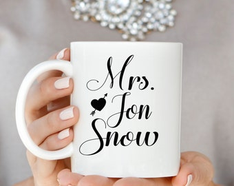 Mrs Jon Snow Mug, Jon Snow Mug, Game of Thrones Mug, Jon Snow, GOT, Game of Thrones, Mrs. Jon Snow Mug, Game of Thrones Gift, Jon Snow Gift