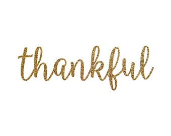 Iron-on Thankful Gold Glitter or Silver Glitter Decal  // Thanksgiving