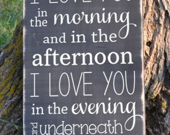I Love You in the Morning and in the Afternoon I Love You in the Evening and Underneath the Moon Wood Sign Rustic Wood Sign Vinyl Decal Sign
