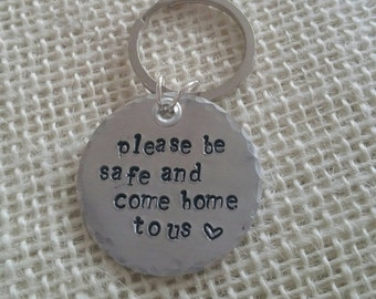 "Hand Stamped ""Please Be Safe and Come Home to Us"" Key Chain for Law Enforcement/Military"