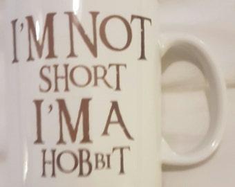 I'm Not Short I'm a Hobbit Mug