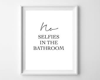 Bathroom Print, No Selfies In The Bathroom, Funny Bathroom Art, Bathroom Quote, Bathroom Art, Bathroom Poster, Bathroom Printable,  Bathroom