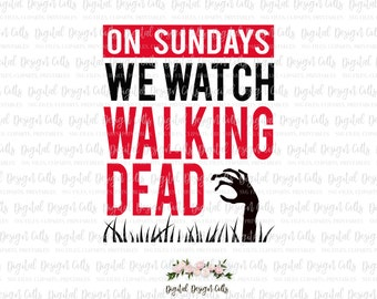 On Sundays We Watch Walking Dead SVG cutting file, Walking Dead SVG, Walking Dead Cutting File, Walking Dead Show, Walking Dead Vector