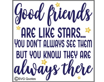 Good Friends Are Like Stars SVG DXF EPS Cutting File For Cricut Explore & More. Instant Download.Personal and Commercial Use.Vinyl.Printable