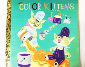 The Color Kittens.  My Little Golden Book.  First Random House Edition. LGB.