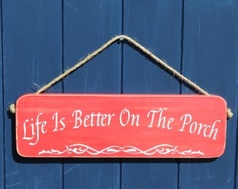 Life Is Better On The Porch Sign /Farmhouse Porch/Life Better Porch/Better Porch Sign/Better on Porch/Porch Swing/Porch Rules/ Porch Sitting