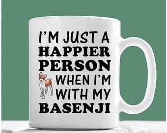 Basenji Coffee Mug, I'm Just A Happier Person When I'm With My Basenji, Basenji Mug, Basenji Gifts, Gifts For Basenji Lovers