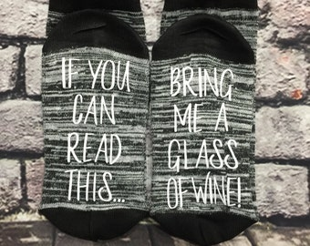 Wine Socks If you can read this bring me a glass of wine socks Wine lover Birthday for her Anniversary for her Hostess Gift for her