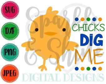 Chicks Dig Me SVG, DXF, JPEG, Easter Cut File, Boy Svg file, Baby Boy 1st Easter, Easter Svg, 1st Easter svg, Boy Easter svg, Baby Chick