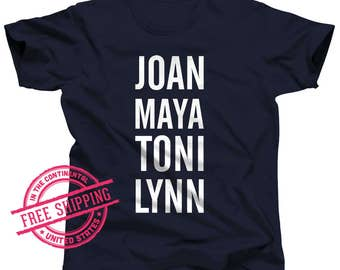 Black Girl Magic Shirt - Black Lives Matter Shirt - Feminist T-shirt - Joan - Maya - Lynn - Toni - Girlfriends - Black Girlfriends - Resist