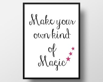 Make Your Own Kind Of Magic, Download Printable Quote, Motivational Wall Art, Inspirational Print, 8x10 Quote, Wall Decor