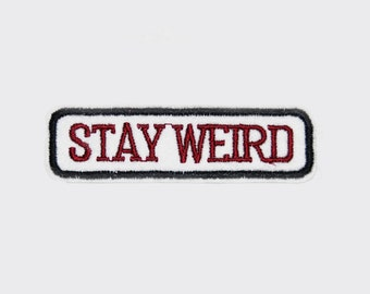 Stay Weird Patches - Embroidery Stay Weird Applique Iron On Patch-SHIPED from USA