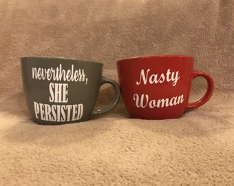 Nevertheless, She Persisted and Nasty Woman Elizabeth Warren and Hillary Clinton Inspired Coffee Mug Set