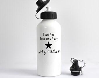 I Am Not Throwing Away My Shot Water Bottle, Hamilton Water Bottle, Hamilton Musical, Hamilton Gift, Musical Theater, Alexander Hamilton