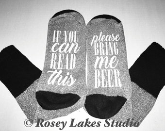 Bring Beer Socks / bottom socks / womens / womens socks / unisex socks/ novelty / gifts /  beer socks / if you can read this