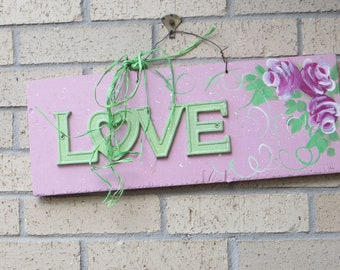 LOVE Sign, Shabby Chic, Roses handcrafted