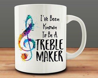 IMPERFECT SECONDS SALE - I've Been Known to Be A Treble Maker Coffee Mug (D-M845)