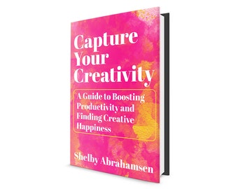 Going Away Sale! Capture Your Creativity: A Guide to Boosting Productivity and Finding Creative Happiness (eBook)