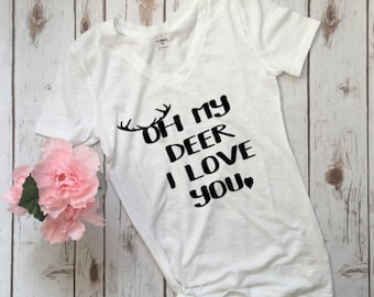 Oh my deer I love you tee, hunters wife, funny tee