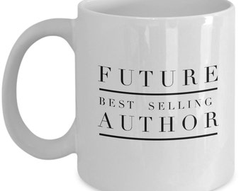 Young Author Writers Gifts, Future Best Selling Author Inspiration Mug, Best Sellers Gift Coffee Mug, Gifts for Authors