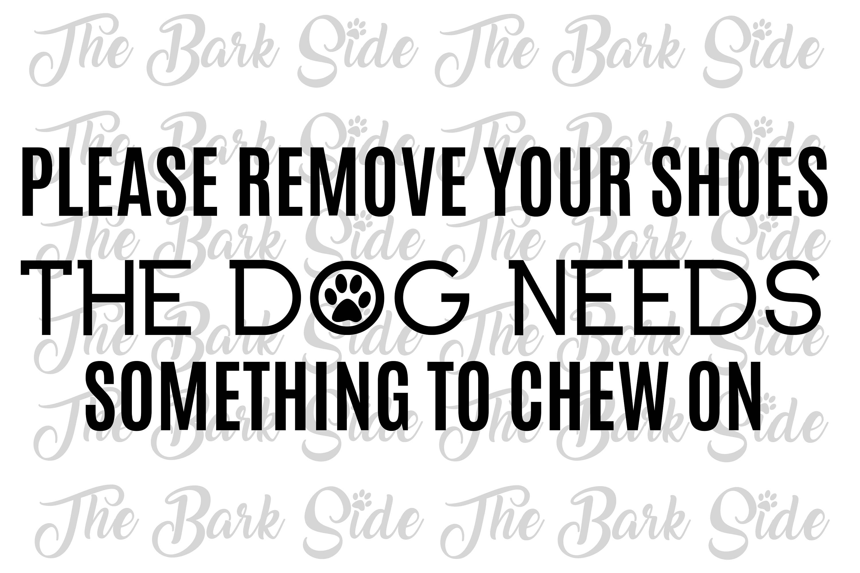 X Vinyl Decal Only Please Remove Your Shoes The Dog Needs - Custom vinyl wall decals canada   how to remove
