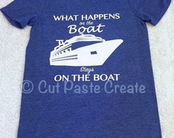 Shirt Cruise Ship What Happens on the Boat Funny