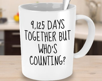 25th Anniversary Mug  - 9125 Days Together But Who's Counting - 25th Anniversary Gifts for Husband