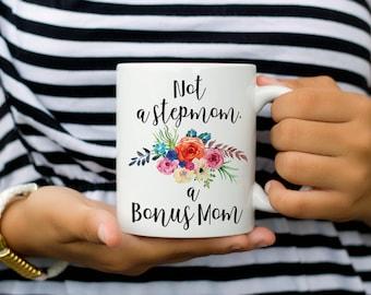 Stepmom Mug, Not a Stepmom a Bonus Mom, Step Mom Mug, Bonus Mom Coffee Mug, Mother's Day Coffee Mug