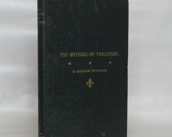 The Methods of Publishing. S. Squire Sprigge. 1st Edition. 1890