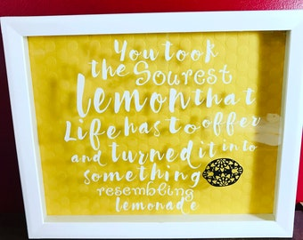 This is us quote: you took the sourest lemon life had to offer and turned it in to something resembling lemonade