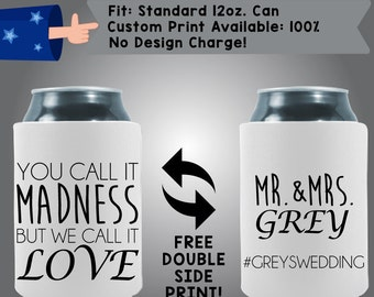 You Can Call It Madness But We Call It Love Mr. Mrs Name #Hashtag Neoprene Wedding Can Cooler Double Side Print (W129)