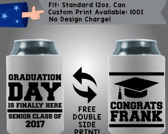 Graduation Day Is Finally Here Congrats Graduation #2017 Collapsible Fabric Can Cooler Double Side Print (Grad3)