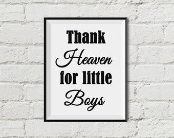 Thank Heaven for Little Boys  Printable Wall Art   INSTANT DOWNLOAD  Black and White  Nursery Decor