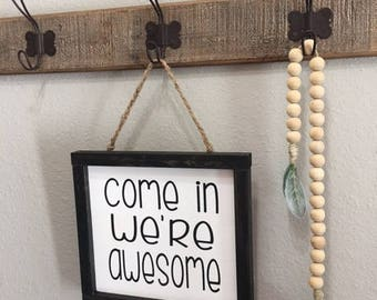 Come In, We're Awesome Sign, Welcome Sign, Fun Welcome Sign, Funny Sign, Sarcastic Welcome Sign, Come In Sign, Small Hanging Sign
