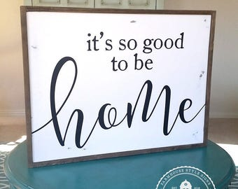 It's So Good to Be Home Hand Painted Wood Sign with Farmhouse Frame